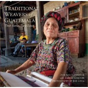 Traditional Weavers of Guatemala: Their Stories, Their Lives by Deborah Chandler