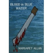 Blood in Blue Water by Margaret Allan