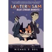 Lantern Sam and the Blue Streak Bandits by Michael D Beil