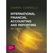 International Financial Accounting and Reporting by Ciaran Connolly