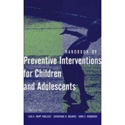Handbook of Preventive Interventions for Children and Adolescents by Lisa A. Rapp-Paglicci