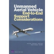 Unmanned Aerial Vehicle End-to-End Support Considerations by John G. Drew