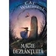 Magie dezlantuita - Cat Weatherill