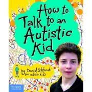 How to Talk to an Austistic Kid by Daniel Stefanski