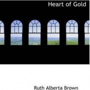 Heart of Gold by Ruth Alberta Brown