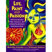 Life, Paint and Passion by Michell Cassou