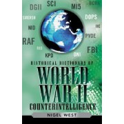 Historical Dictionary of World War II Intelligence by Nigel West