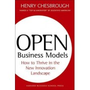 Open Business Models by Henry Chesbrough