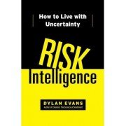 Risk Intelligence by Faculty of Computing Engineering and Mathematical Sciences Dylan Evans