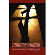 Running Scared by Ralph R Disibio
