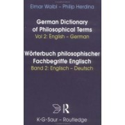 German Dictionary of Philosophical Terms Worterbuch Philosophischer Fachbegriffe Englisch: English - German Volume 2 by Philip Herdina