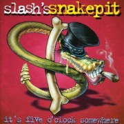 Slash's Snakepit - It's Five O' Clock Somewhe (0720642473023) (1 CD)