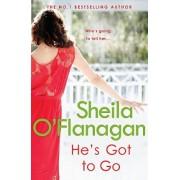 He's Got to Go by Sheila O'Flanagan