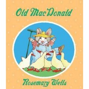 Old Macdonald by Rosemary Wells