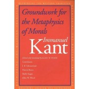 Groundwork for the Metaphysics of Morals by Immanuel Kant
