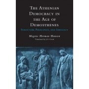 The Athenian Democracy in the Age of Demosthenes by Mogens Herman Hansen