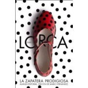 La Zapatera Prodigiosa & Fin de la fiesta / The Shoemaker's Prodigious Wife & End of the party by Federico Garcia Lorca