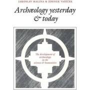 Archaeology Yesterday and Today by Zdenek Vasicek