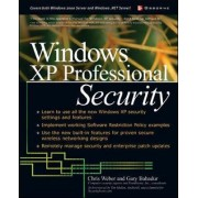 Windows XP Professional Security by Chris Weber