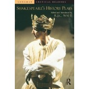 Shakespeare's History Plays by Robert N. Watt