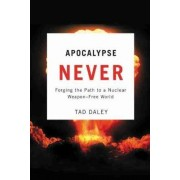 Apocalypse Never by Tad Daley