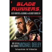 Blade Runners, Deer Hunters & Blowing the Bloody Doors off by Michael Deeley