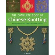 Complete Book of Chinese Knotting by Lydia Chen