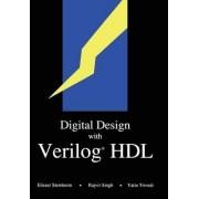 Digital Design with Verilog (R) HDL by Elizer Sternheim