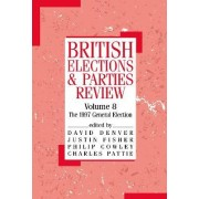 British Elections and Parties Review: The General Election of 1997 v. 8 by Philip Cowley