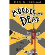Murder Me Dead by David Lapham
