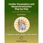Cardiac Pacemakers and Resynchronization Step by Step by S. Serge Barold