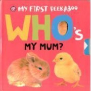 Who's My Mum? by Roger Priddy
