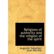Religions of Authority and the Religion of the Spirit by Auguste Sabatier