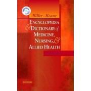 Miller-Keane Encyclopedia and Dictionary of Medicine, Nursing and Allied Health by Miller-Keane