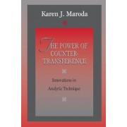 The Power of Countertransference by Karen J. Maroda
