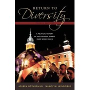 Return to Diversity by Joseph Rothschild