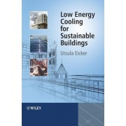 Low Energy Cooling for Sustainable Buildings by Ursula Eicker