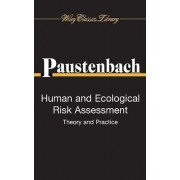 Human and Ecological Risk Assessment by Dennis J. Paustenbach