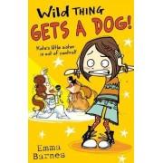 Wild Thing Gets a Dog by Emma Barnes