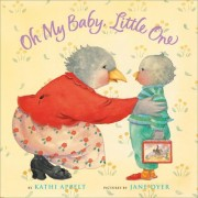 Oh My Baby, Little One by Kathi Appelt