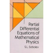 Partial Differential Equations of Mathematical Physics by S.L. Sobolev