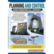 Planning & Control Using Primavera P6 Version 7 by Paul E. Harris