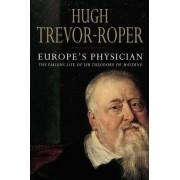 Europe's Physician by Hugh Trevor-Roper
