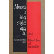 Public Policy Studies: Advances in Policy Studies Since 1950 v. 10 by William N. Dunn