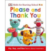 Skills for Starting School Please and Thank You by DK