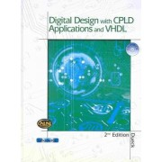 Digital Design with Cpld Applications and VHDL (Book Only) by Robert Dueck
