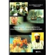 Terorismul si securitatea statelor in epoca globalizarii - Ciprian George Girleanu