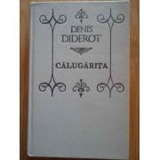 Calugarita, Nepotul Lui Rameau, Jacques Fatalistul - Denis Diderot