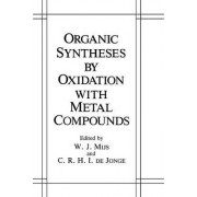 Organic Syntheses by Oxidation with Metal Compounds by W. J. Mijs