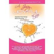 A Juicy, Joyful Life by Linda Joy